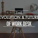 The Evolution & Future of Work Desk