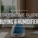 The Definitive Guide to Buying a Humidifier 2018