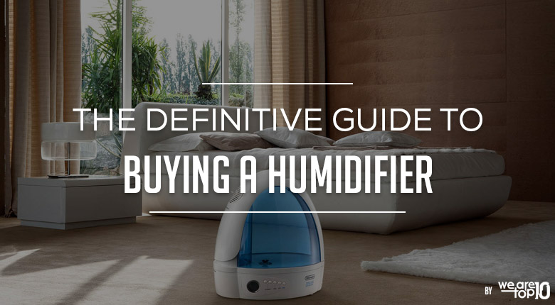 The Definitive Guide to Buying a Humidifier