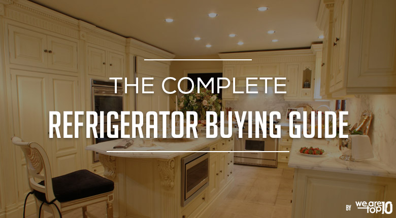 The Complete Refrigerator Buying Guide