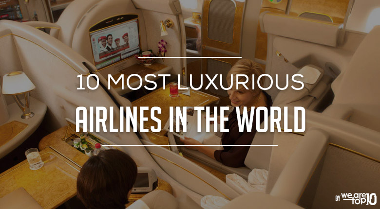 10 Most Luxurious Airlines in the World