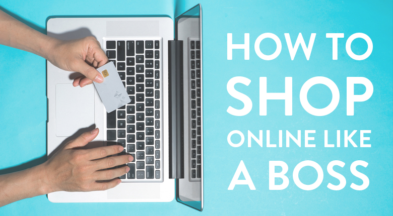 How to Shop Online like a Boss Featured Image
