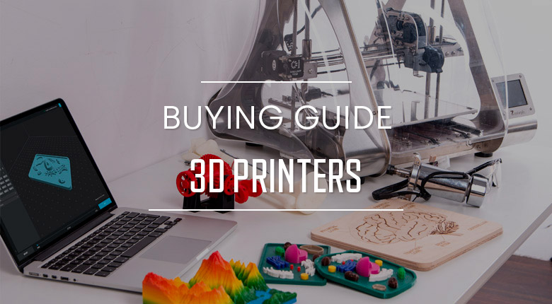 Buying guide 3D Printers
