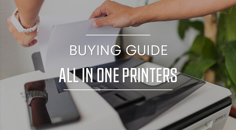 All in One Printers Buying Guide