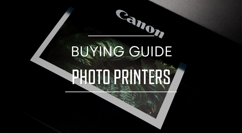 Photo Printers Buying Guide