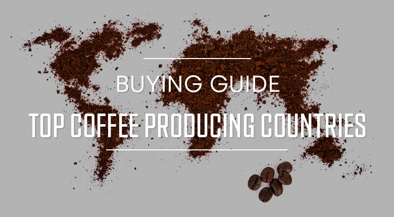 Top Coffee Producing Countries